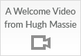 Welcome Video from Hugh Massie